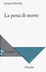 Foto Cover di La pena di morte. Vol. 1: (1999-2000)., Libro di Jacques Derrida, edito da Jaca Book