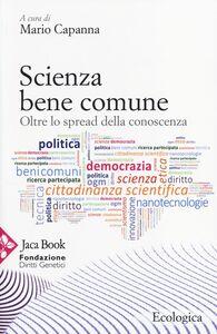 Libro Scienza bene comune. Oltre lo spread della conoscenza