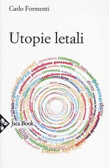 Utopie letali. Capitalismo senza democrazia - Carlo Formenti - copertina