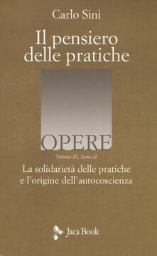 Voluntariadobaleares2014.es Il pensiero delle pratiche. Vol. 4\2: La solidarietà delle pratiche e l'origine dell'autocoscienza. Image