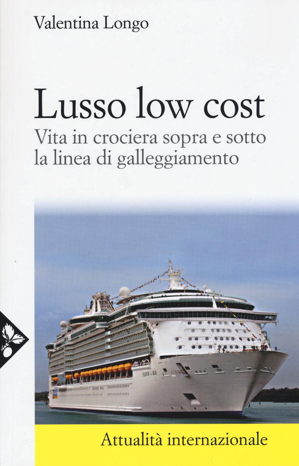 Lusso low cost. Vita in crociera sopra e sotto la linea di galleggiamento