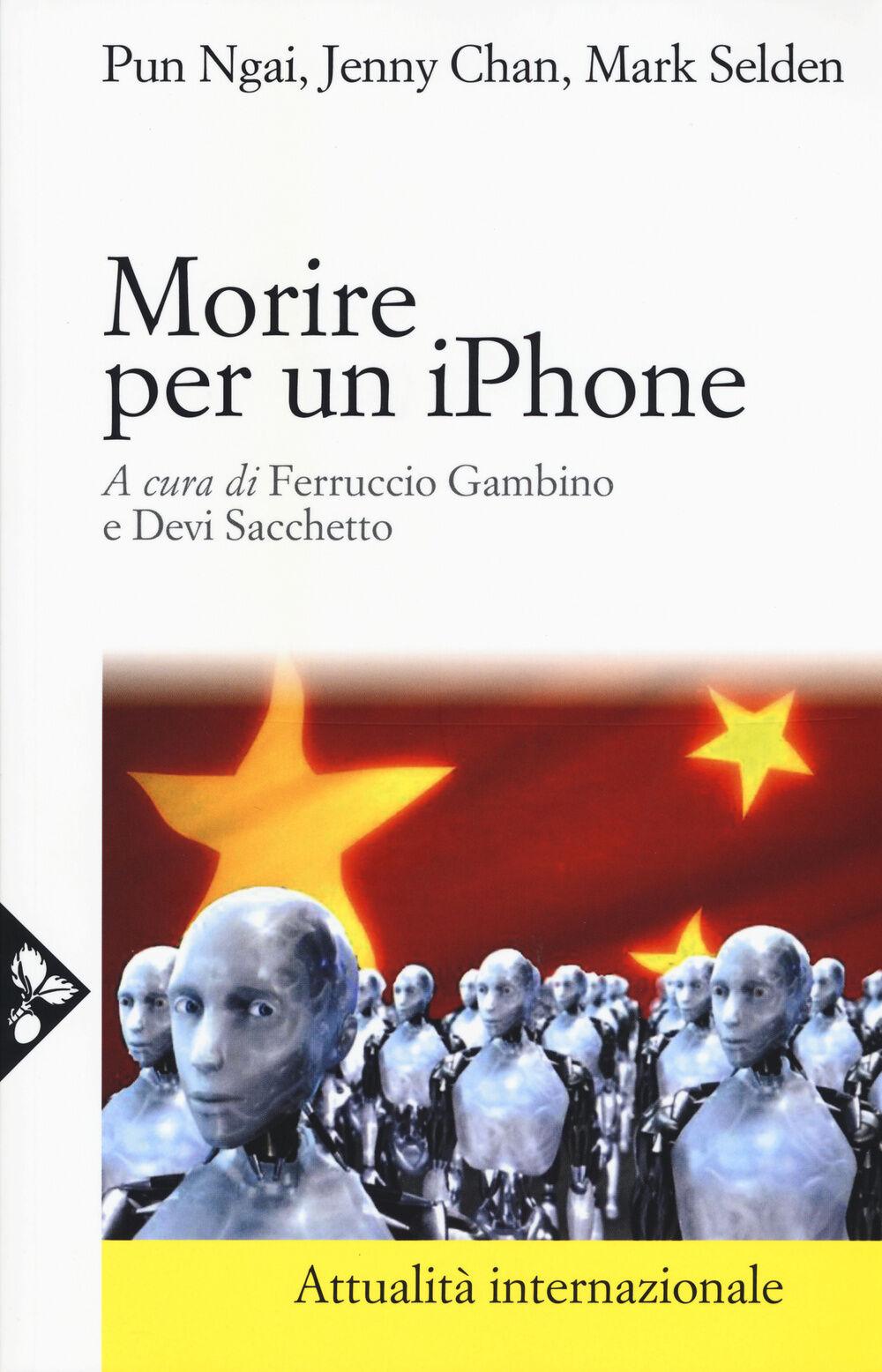 Morire per un iPhone. La Apple, la Foxconn e la lotta degli operai cinesi