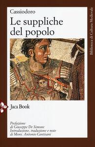 Foto Cover di Le suppliche del popolo, Libro di Flavio Magno Aurelio Cassiodoro, edito da Jaca Book