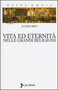 Opera omnia. Vol. 12: Vita ed eternità nelle grandi religioni.