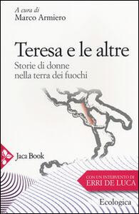 Libro Teresa e le altre. Storie di donne nella Terra dei fuochi