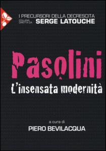 Libro Pasolini. L'insensata modernità