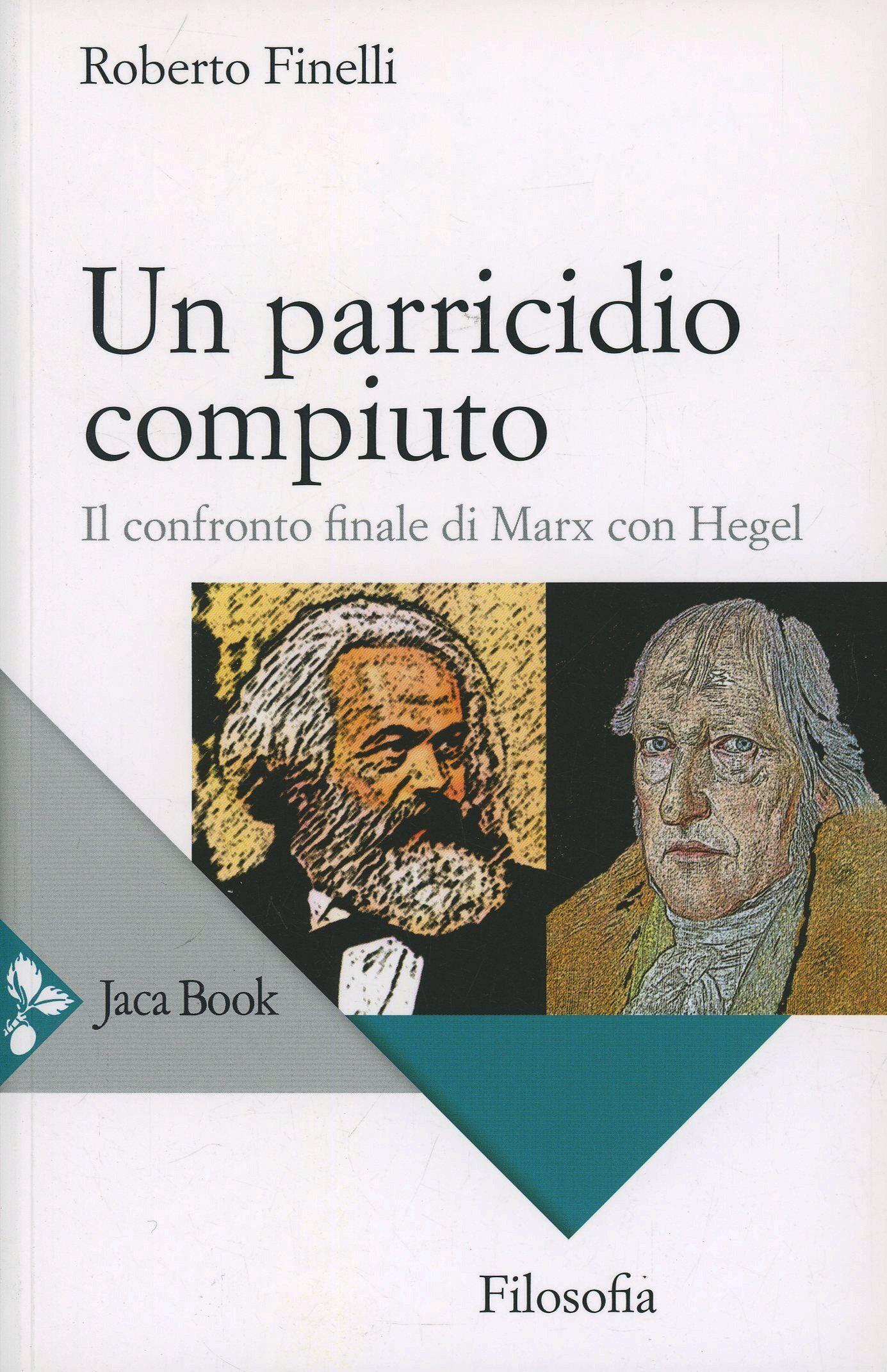 Un parricidio compiuto. Il confronto finale di Marx con Hegel