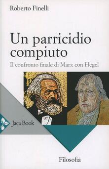 Un parricidio compiuto. Il confronto finale di Marx con Hegel.pdf