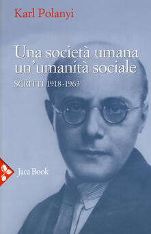 Amatigota.it Una società umana, un'umanità sociale. Scritti (1918-1963) Image