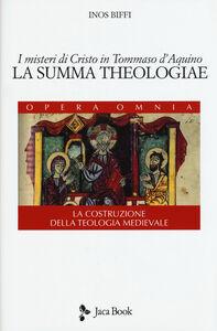 Libro I misteri di Cristo in Tommaso d'Aquino. «La Summa Theologiae». La costruzione della teologia medievale Inos Biffi