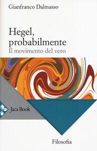 Libro Hegel, probabilmente. Il movimento del vero Gianfranco Dalmasso