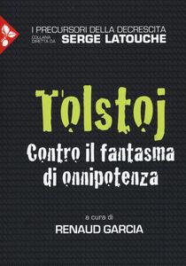 Foto Cover di Tolstoj. Contro il fantasma dell'onnipotenza, Libro di  edito da Jaca Book