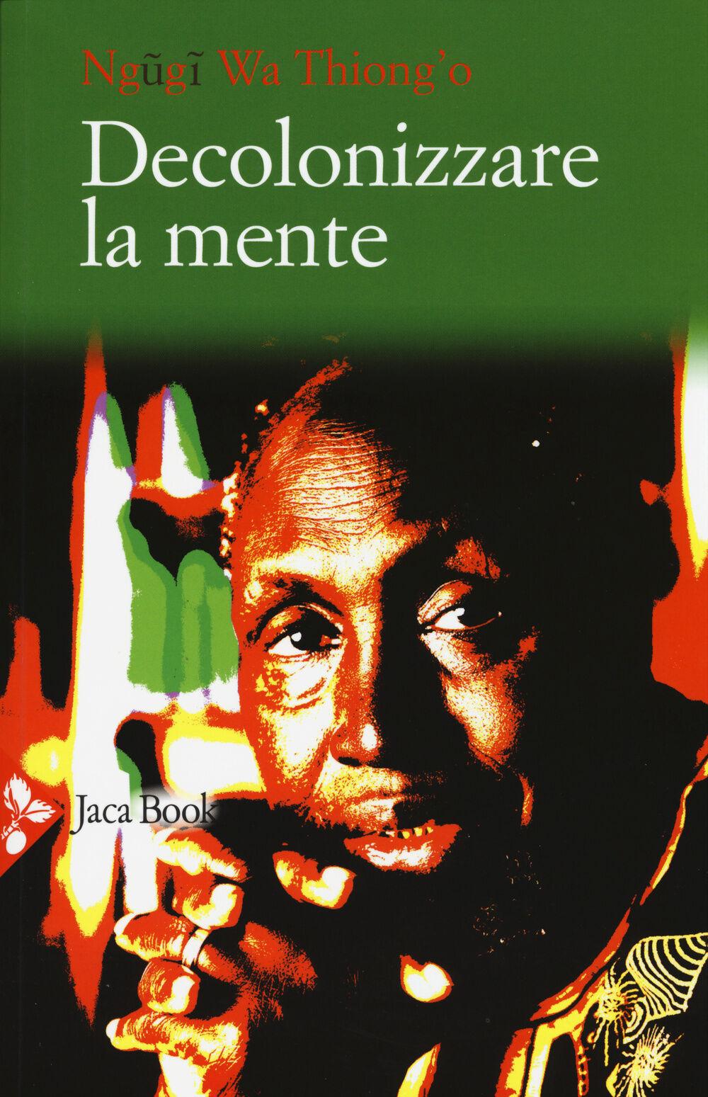 Decolonizzare la mente. La politica della lingua nella letteratura africana