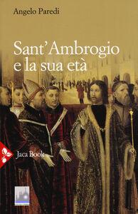 Libro Sant'Ambrogio e la sua età Angelo Paredi