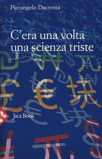 C'era una volta una scienza triste - Dacrema Pierangelo - wuz.it