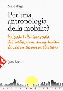 Libro Per una antropologia della mobilità Marc Augé