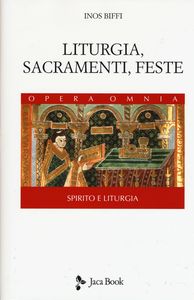 Libro Liturgia, sacramenti e feste Inos Biffi