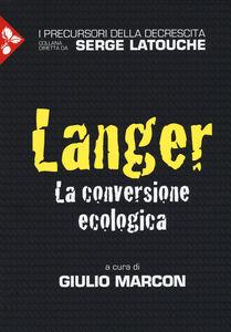Libro Langer. La conversione ecologica