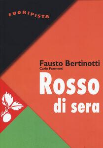 Libro Rosso di sera Fausto Bertinotti , Carlo Formenti