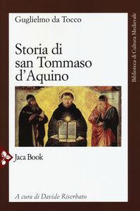 Foto Cover di Storia di san Tommaso d'Aquino, Libro di Guglielmo da Tocco, edito da Jaca Book