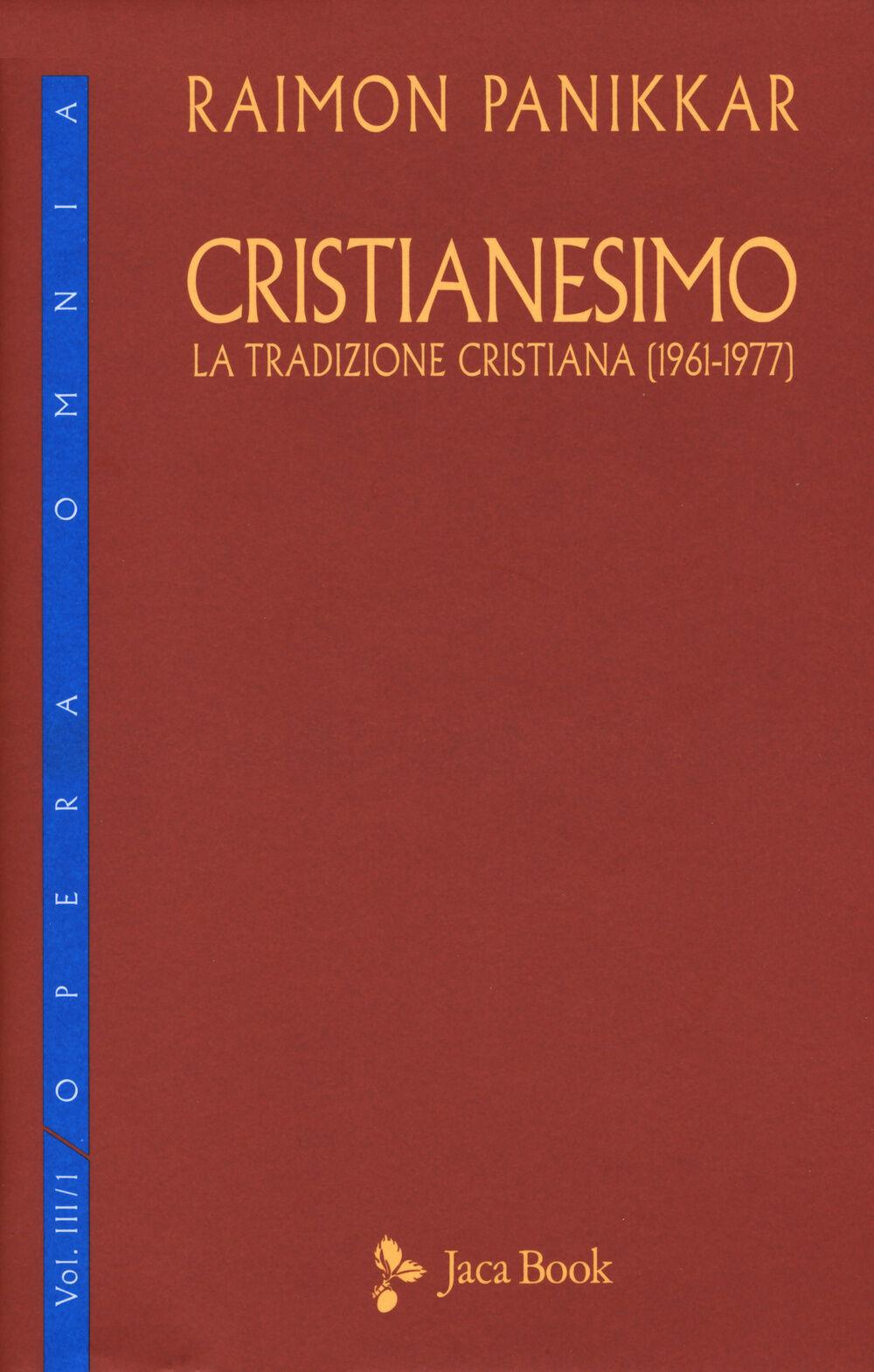 Cristianesimo. La tradizione cristiana (1961-1977). Vol. 3\1