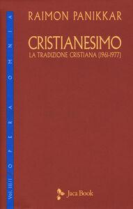 Libro Cristianesimo. La tradizione cristiana (1961-1977). Vol. 3\1 Raimon Panikkar