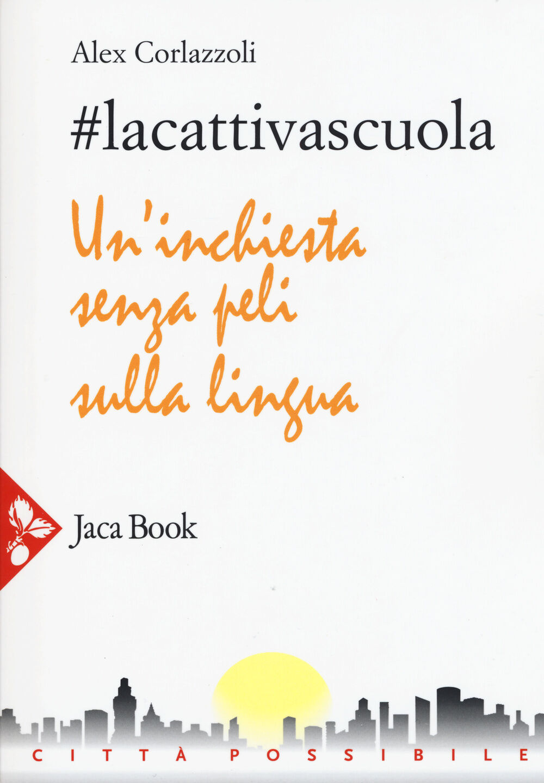 #lacattivascuola. Un'inchiesta senza peli sulla lingua