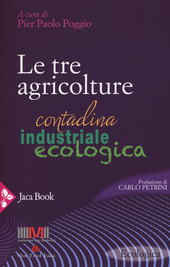 Le tre agricolture. Contadina, industriale, ecologica
