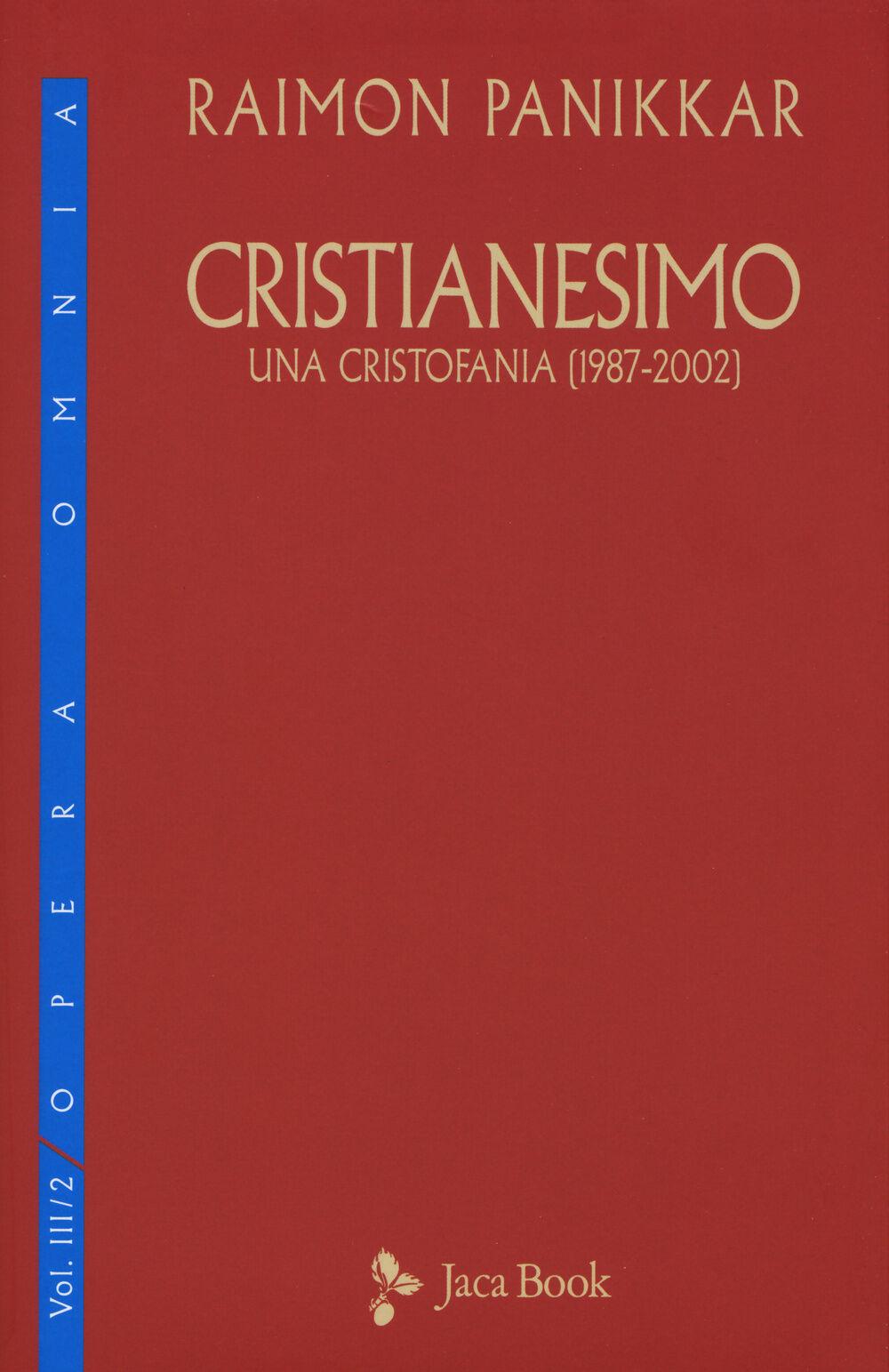 Cristianesimo. Una cristofania (1987-2002). Vol. 3\2
