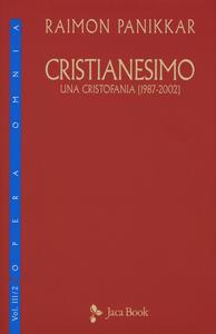 Libro Cristianesimo. Una cristofania (1987-2002). Vol. 3\2 Raimon Panikkar