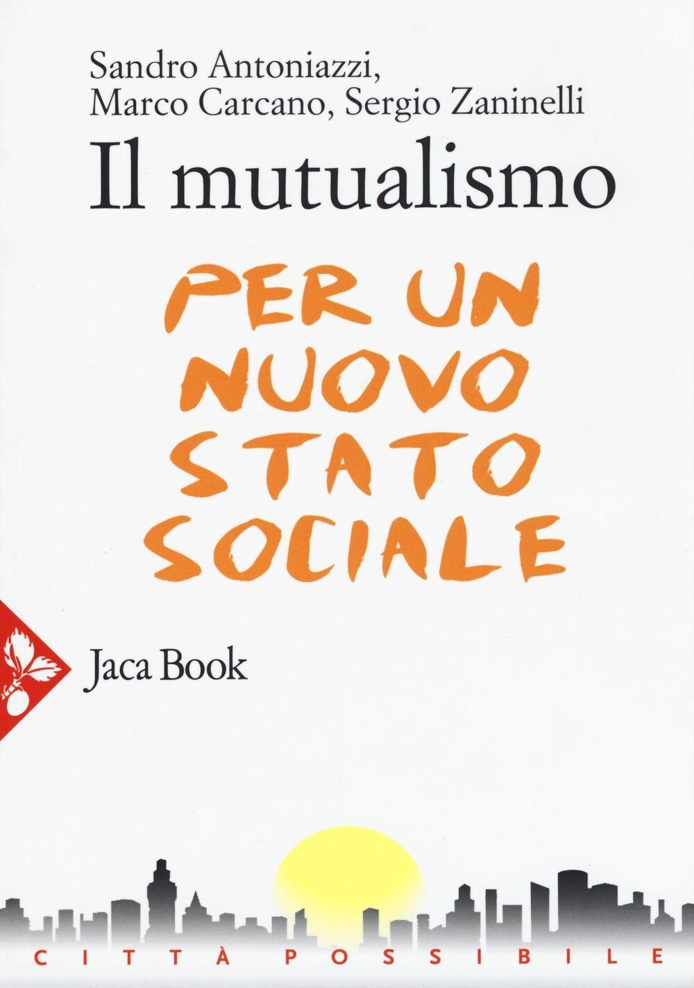 Il mutualismo. Per un nuovo stato sociale