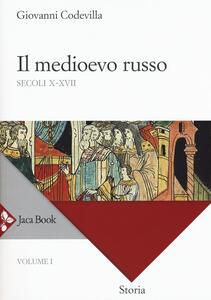 Storia della Russia e dei paesi limitrofi. Chiesa e impero. Vol. 1: Il medioevo russo. Secoli X-XVII.