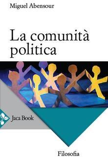 La comunità politica - Miguel Abensour - copertina