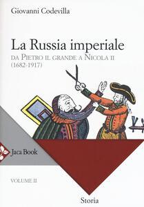 Storia della Russia e dei paesi limitrofi. Chiesa e impero. Vol. 2: La Russia imperiale. Da Pietro il Grande a Nicola II (1682-1917).
