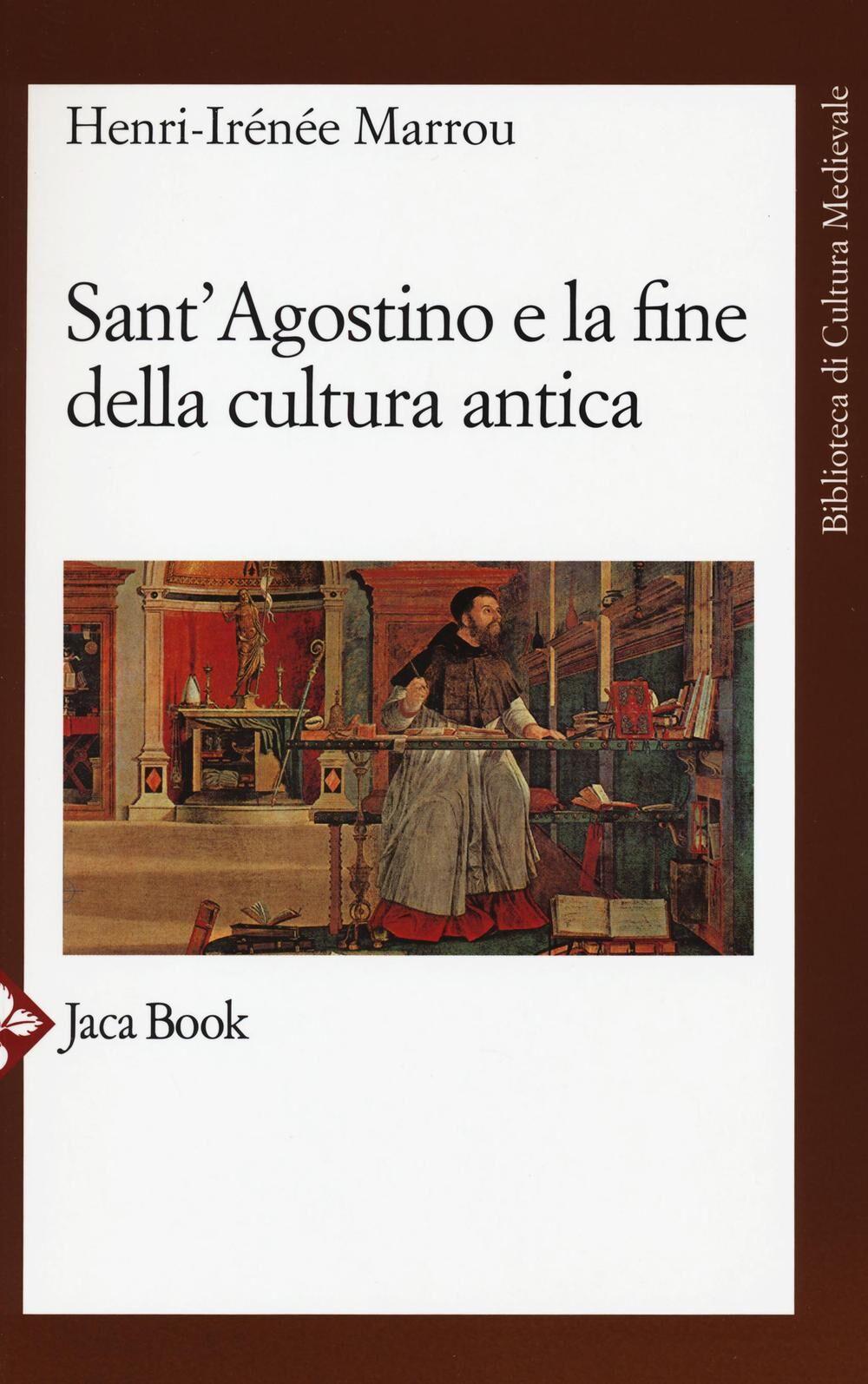 Sant'Agostino e la fine della cultura antica