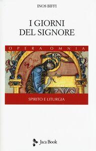 Foto Cover di I giorni del Signore. Spirito e liturgia, Libro di Inos Biffi, edito da Jaca Book