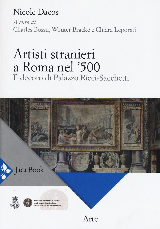 Artisti stranieri a Roma nel '500. Il decoro di Palazzo Ricci-Sacchetti