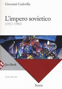 Libro Storia della Russia e dei paesi limitrofi. Chiesa e impero. Vol. 3: L'impero sovietico (1917-1990). Giovanni Codevilla