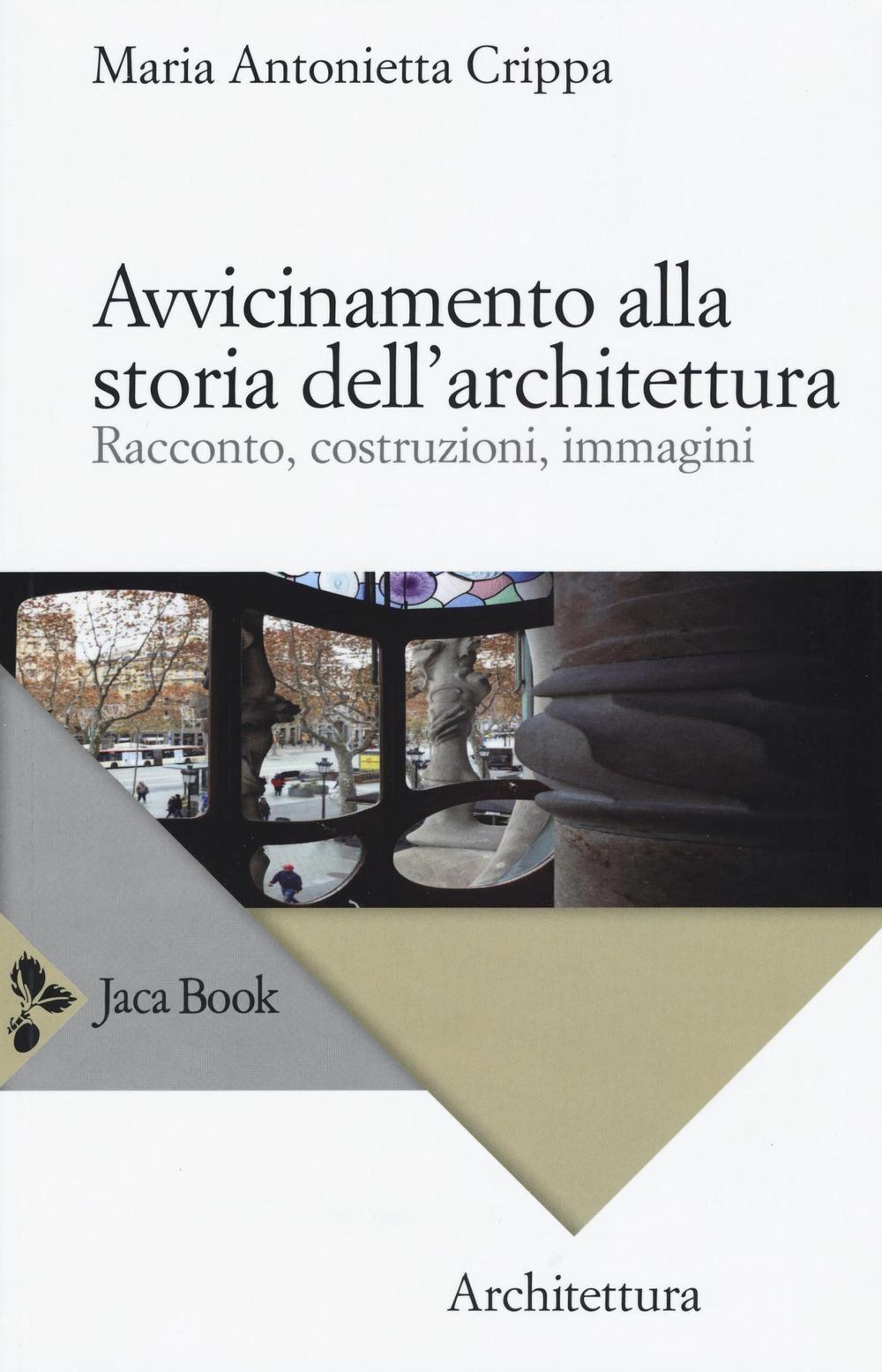 Avvicinamento alla storia dell'architettura. Racconto, costruzioni, immagini