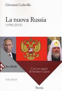 Libro Storia della Russia e dei paesi limitrofi. Chiesa e impero. Vol. 4: La nuova Russia (1990-2015). Giovanni Codevilla