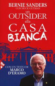 Libro Un outsider alla Casa bianca Bernie Sanders , Huck Gutman