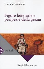 Figure letterarie e peripezie della grazia