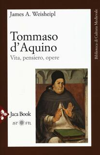Libro Tommaso d'Aquino. Vita, pensiero, opere James A. Weisheipl
