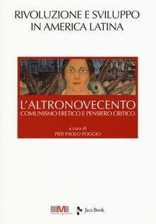 Grandtoureventi.it L' altroNovecento. Comunismo eretico e pensiero critico. Vol. 4: Rivoluzione e sviluppo in America latina. Image