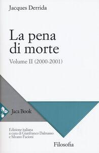 Foto Cover di La pena di morte. Vol. 2: (2000-2001)., Libro di Jacques Derrida, edito da Jaca Book