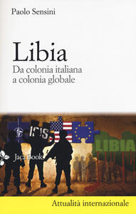 Libia. Da colonia italiana a colonia globale