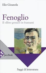 Fenoglio. Il «libro grosso» in frantumi