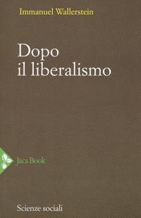 Dopo il liberalismo. Nuova ediz. - Wallerstein Immanuel - wuz.it