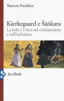 Fondazionesergioperlamusica.it Kierkegaard e Sankara. La fede e l'etica nel cristianesimo e nell'induismo Image