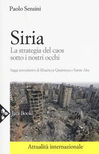 Siria. La strategia del caos sotto i nostri occhi